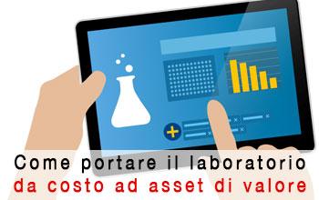 Come trasformare il laboratorio da costo interno ad asset di valore per l'azienda