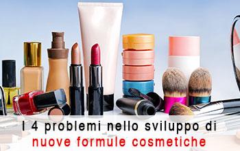 I 4 maggiori problemi che si incontrano nello sviluppo di nuove formulazioni cosmetiche