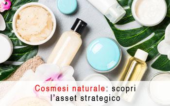 L'asset strategico per realizzare prodotti cosmetici naturali